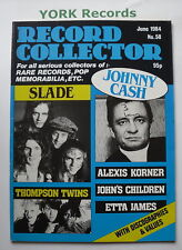 RECORD COLLECTOR MAGAZINE - Issue 58 June 1984 - Slade / Johnny Cash