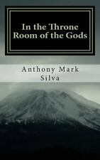 In the Throne Room of the Gods : A Charles Dexter Ward Story by Anthony Silva...