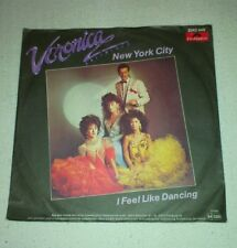 Veronica Unlimited :  New York City / I feel like Dancing : Vinyl Single ;