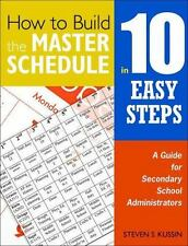 How to Build the Master Schedule in 10 Easy Steps : A Guide for Secondary...