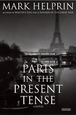Paris in the Present Tense Novel by Mark Helprin life and love softcover ARC NEW