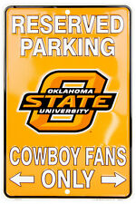 """OKLAHOMA STATE RESERVED PARKING COWBOY FANS ONLY METAL SIGN MAN CAVE  8""""x 12"""""""