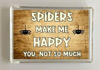 Spider Gift - Novelty Fridge Magnet - Makes Me Happy - Ideal Present Birthday
