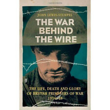 THE WAR BEHIND THE WIRE JOHN LEWIS-STEMPEL THE LIFE DEATH AND GLORY OF POWs NEW