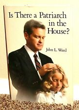 IS THERE A PATRIARCH IN THE HOUSE by John L. Ward 1984 1STED LDS MORMON
