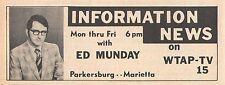 1971 Tv Ad~ED MUNDAY~NEWS on WTAP in PARKERBURG/MARIETTA,WEST VIRGINIA