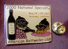 AMERICAN ROTTWEILER DOG CLUB 2000  PETALUMA CALIF SONOMA CALIF WINE COUNTRY PIN