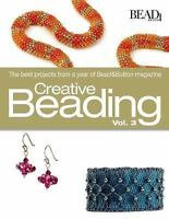 Creative Beading Vol. 3 : The Best Projects from a Year of Bead and Button Magaz