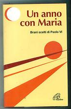 UN ANNO CON MARIA BRANI SCELTI DI PAOLO VI PAOLINE 1995 LA PAROLA LE PAROLE