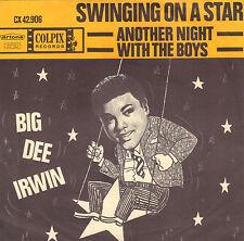 "BIG DEE IRWIN – Swinging On A Star (1963 SINGLE 7"" 45 DUTCH ARTONE PS)"