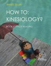 How to: Kinesiology? Book 10 Face Reading: Kinesiology Muscle Testing, Like N...