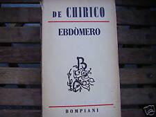 DE CHIRICO, EBDOMERO Bompiani  1942 -  I ed