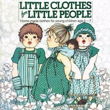 Little Clothes For Little People :-Lia Van Steenderen,Han Janssn,M.B-. Baden