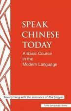 Speak Chinese today: A Basic Course in the Modern Language (Tuttle Language Libr
