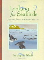 Looking for Seabirds: Journal from an Alaskan Voyage (Outstanding Science Trade