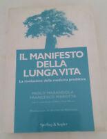 IL MANIFESTO DELLA LUNGA VITA - di Paolo Marandola e Francesco Marotta - 2007