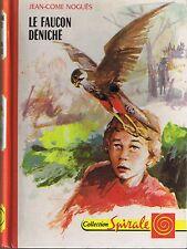 Le Faucon déniché * Jean Come NOGUES  Collection spirale * 1972 * roman jeunesse