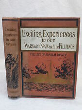 Everett EXCITING EXPERIENCES IN OUR WARS WITH SPAIN AND THE FILIPINOS 1899 Illus