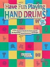 Ultimate Beginner Have Fun Playing Hand Drums for Bongo, Conga and Djembe Drums: