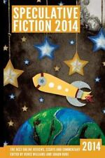 Speculative Fiction 2014 : The Year's Best Online Reviews, Essays and...