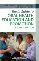 Basic Guide to Oral Health Education and Promotion by Simon Felton 9781118629444