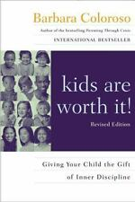 Kids Are Worth It! : Giving Your Child The Gift Of Inner Discipline Book