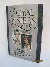 Royal Sisters: Queen Elizabeth II and Princess Margaret by Anne Edwards