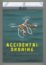 NEW Accidental Droning SIGNED BY AUTHOR PETE LIEBENGOOD 2015 Trade PPBK Thirller