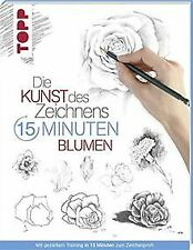 Die Kunst des Zeichnens 15 Minuten - Blumen: Mit ge... | Buch | Zustand sehr gut