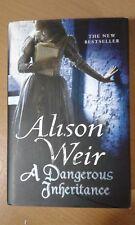 Alison Weir : A Dangerous Inheritance. Hutchinson first edition (Hardback 2012