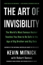 The Art of Invisibility The World's Most Famous Hacker Teaches ... 9780316380522