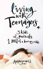 Very Good 0755317548 Hardcover Living with Teenagers: One Hell of a Bumpy Ride: