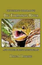 NEW Fly Fishing Colorado's Big Thompson River: And Other Freestone Streams