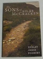 The Sons Of Silas McCracken Book By Dudley James Podbury NEW
