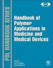 Handbook of Polymer Applications in Medicine and Medical Devices (Plastics Desi