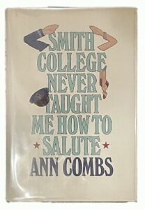 Ann Combs: Smith College Never Taught Me How to Salute