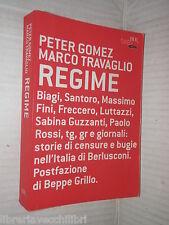 REGIME Peter Gomez Marco Travaglio Beppe Grillo Rizzoli 2004 libro politica di