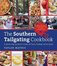 The Southern Tailgating Cookbook: A Game-Day Guide for Lovers of Food,-ExLibrary