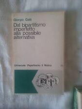 Dal bipartitismo imperfetto alla possibile alternativa - Galli - Ed. Il Mulino