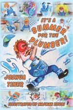 """It's a Bummer for the Plumber"" - by Joshua Tiner (Autographed Paperback)"