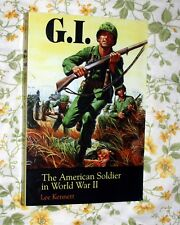 G.I. THE AMERICAN SOLDIER IN WORLD WAR II BY LEE KENNETT SOFTCOVER