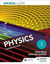 Edexcel A Level Physics Student Book 1 by Mike Benn, Graham George
