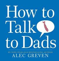 How to Talk to Dads, Greven, Alec, New, Hardcover
