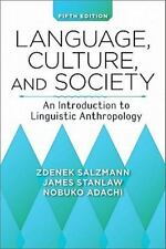 Language, Culture, and Society: An Introduction to Linguistic Anthropology by...