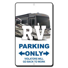 Rv Parking Only Violators Will Go Back To Work style 3 Novelty Funny Metal Sign