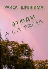 Etüden a la Prima by Raisa Schillimat (2013, Paperback)
