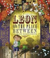 Leon and the Place Between by Graham Baker-Smith, NEW Book, FREE & FAST Delivery