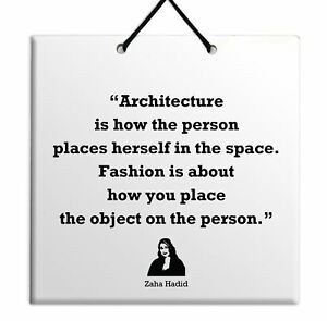 Zaha Hadid art Popular Quote Wall Hang Tile Decoration Unique Birthday Gift