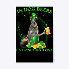 """Australian Cattle Dog Beer St Patrick Da Gift Poster - 24""""x36"""""""