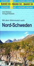 Mit dem Wohnmobil nach Nord-Schweden - Womo-Reihe Band 55 von U.+A. Rohland